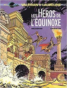 Book's Cover of Valérian, tome 8 : Les Héros de l'équinoxe, (Français) Broché – 30 juin 1998