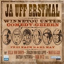 Ja uff erstmal: Winnetou unter Comedy-Geiern Hörspiel von Karl May Gesprochen von: Jürgen von der Lippe, Dirk Bach, Rüdiger Hoffmann