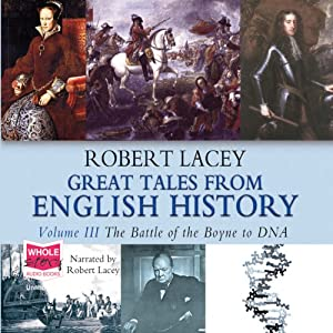 Great Tales From English History, Volume III Audiobook