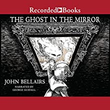 The Ghost in the Mirror Audiobook by John Bellairs, Brad Strickland Narrated by George Guidall