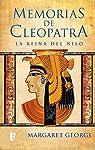 Memorias de Cleopatra 1. La Reina del Nilo par George