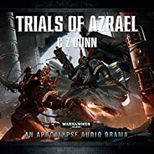 Trials of Azrael: Warhammer 40,000 Audiobook by C Z Dunn Narrated by Sean Barett, Tim Bentinck, Clare Clare, Chris Fairbank, Luke Thompson