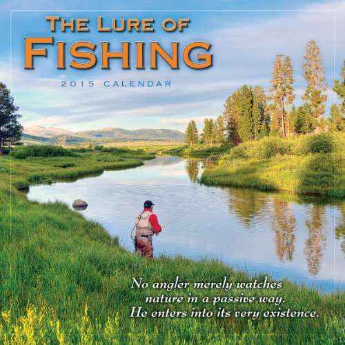 The Lure of Fishing 2015 Wall - 2015 Wall Calendar With Quotes