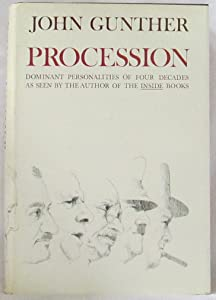 Procession: Dominant Personalities of Four Decades as Seen By the Author of the INSIDE Books