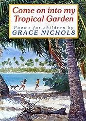 Come on into My Tropical Garden
