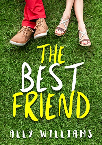 The Best Friend by Ally Williams
