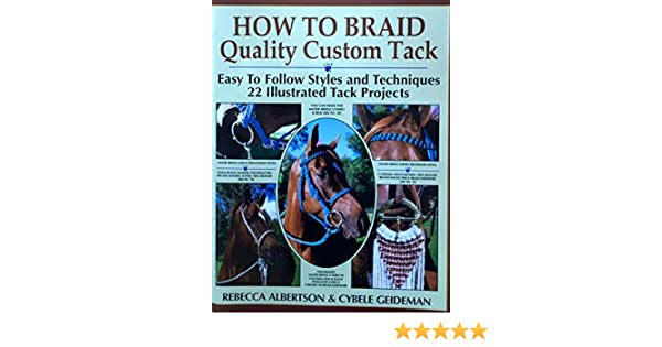 Amazon how to braid quality custom tack easy to follow styles amazon how to braid quality custom tack easy to follow styles and techniques 22 illustrated tack projects with practice cords 9780961153601 fandeluxe Gallery
