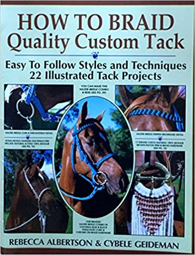 Amazon how to braid quality custom tack easy to follow styles how to braid quality custom tack easy to follow styles and techniques 22 illustrated tack projects with practice cords book and access edition fandeluxe Gallery