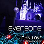 Evensong: A Novel | John Love