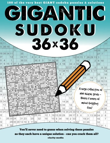 Gigantic Sudoku 36x36: 100 of the very best giant sudoku puzzles and solutions