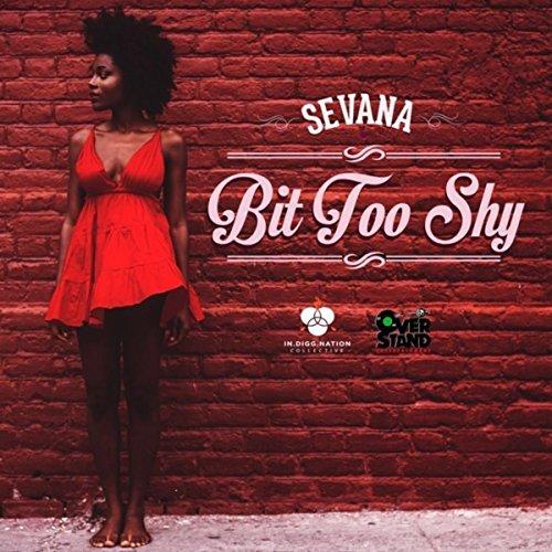 Sevana - Bit Too Shy