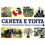 Caneta e Tinta. Artistas Contemporâneos. Técnicas Atemporais