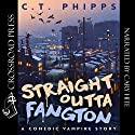 Straight Outta Fangton: A Comedic Vampire Story Audiobook by C. T. Phipps Narrated by Cary Hite