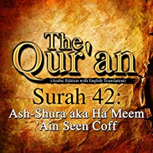 The Qur'an: Surah 42 - Ash-Shura, aka Ha Meem 'Ain Seen Coff Audiobook by One Media iP LTD Narrated by A. Haleem