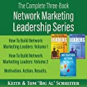 The Complete Three-Book Network Marketing Leadership Series Audiobook by Tom