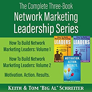 The Complete Three-Book Network Marketing Leadership Series Audiobook
