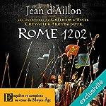 Rome 1202 (Les aventures de Guilhem d'Ussel 8) | Jean d'Aillon