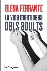 La vida mentidera dels adults (Catalan Edition) Kindle Edition