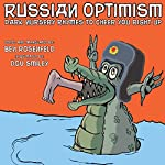 Russian Optimism: Dark Nursery Rhymes to Cheer You Right Up | Ben Rosenfeld,Dov Smiley (Illustrator)