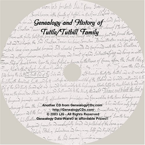 Download Genealogy and History of the Family TUTTLE/TUTHILL (Searchable CD Containing complete versions of 4 Historic Text) pdf epub