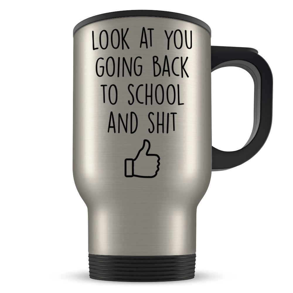 School Gifts for Adults - Funny Back to School Travel Mug for Someone Returning to College or University - Late Education Gag Coffee Cup