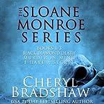 Sloane Monroe Series Boxed Set, Books 1-3 | Cheryl Bradshaw