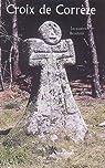 Croix de Corrèze par Baudoin (II)