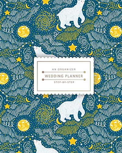 An Organizer Wedding Planner: Polar Bear in Galaxy | Step-By-Step Wedding Planner Notebook : Size 8x10