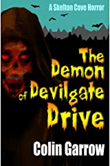 The Demon of Devilgate Drive (Skeleton Cove Horror) (Volume 1) Paperback