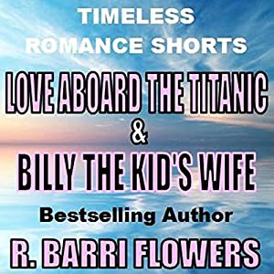 Love Aboard the Titanic & Billy the Kid's Wife Audiobook