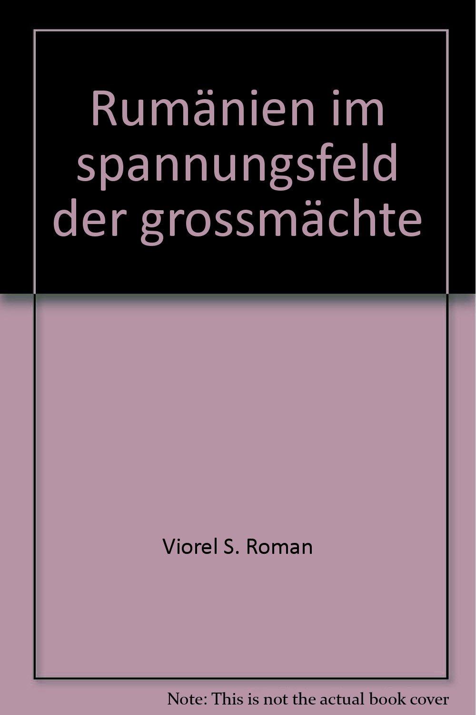 Rumänien im Spannungsfeld der Großmächte, 1878-1944