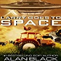 Larry Goes to Space Audiobook by Alan Black Narrated by Doug Tisdale, Jr.