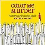 Color Me Murder: Pen & Ink Series, Book 1   Krista Davis