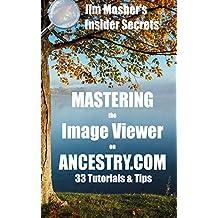 Insider Secrets: Mastering the Image Viewer on Ancestry.com: 33 Tutorials & Tips