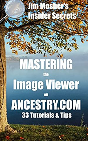 Insider Secrets: Mastering the Image Viewer on Ancestry.com: 33 Tutorials & Tips - Discovery Viewer