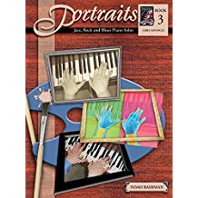 Portraits: Book 3, Jazz, Rock and Blues Piano Solos with CD