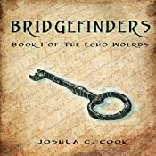 Bridgefinders: The Echo Worlds, Volume 1 | Joshua C. Cook