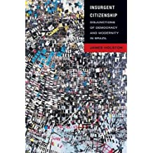 Insurgent Citizenship: Disjunctions of Democracy and Modernity in Brazil