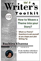 How to Weave a Theme into your Story (TBC Writer's Toolkit Series Book 9) Kindle Edition