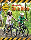 Being Safe On A Bike (Keep Yourself Safe)