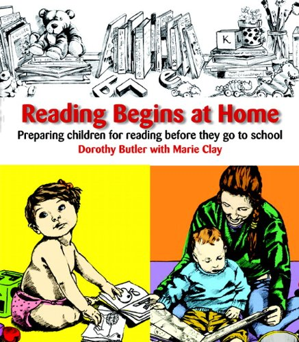 Reading Begins at Home, Second Edition: Preparing Children Before They Go to School by Heinemann