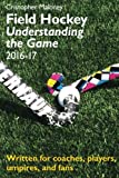 Field Hockey: Understanding the Game 2016-17