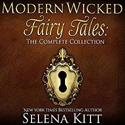 Modern Wicked Fairy Tales Complete Collection: An Erotic Romance Anthology