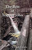 The Best of Trapper John, John A. Colombo, 1884687334