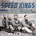 Speed Kings Audiobook by Andy Bull Narrated by Eric Meyers