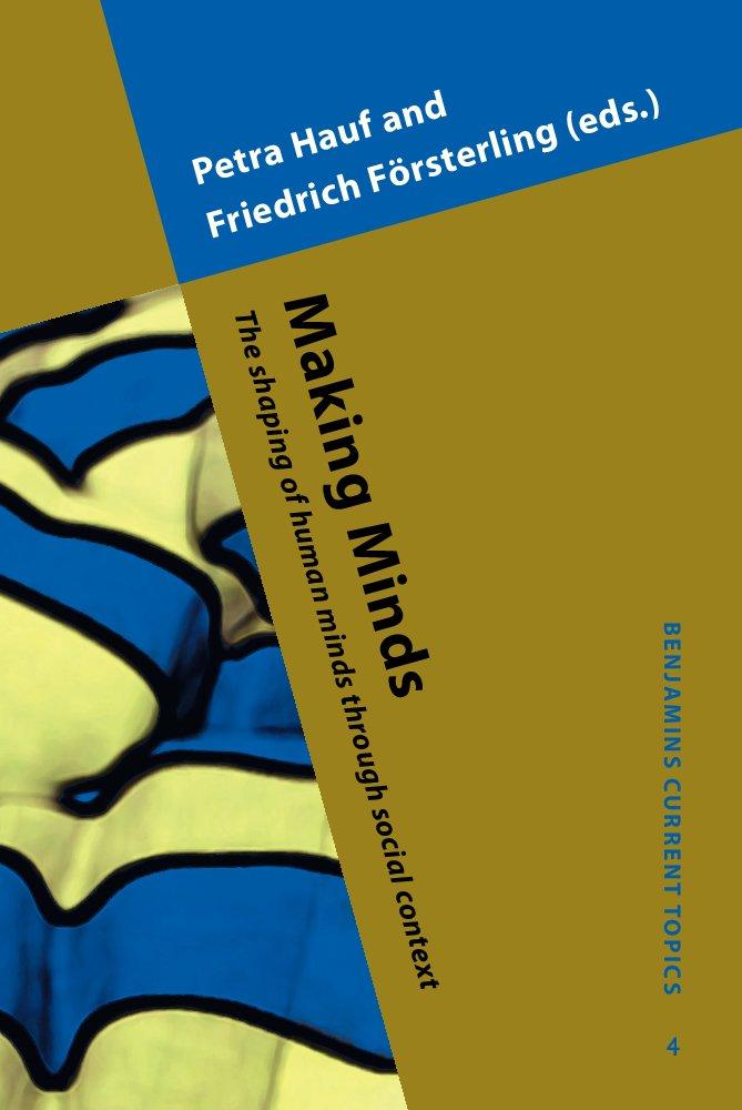 Making Minds: The shaping of human minds through social context (Benjamins Current Topics) pdf