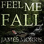 Feel Me Fall | James Morris