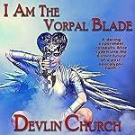 I Am the Vorpal Blade | Devlin Church