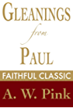 Gleanings from Paul: His Prayer (Arthur Pink Collection Book 25)