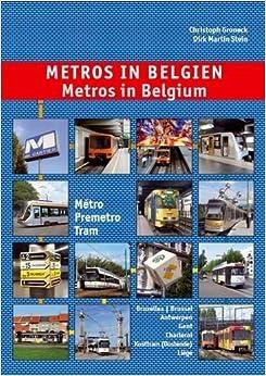 Book Metros in Belgium: Metro - Premetro - Tram: Brussels, Antwerp, Ghent, Charleroi, Coastal Tram by Christoph Groneck (2009-12-08)